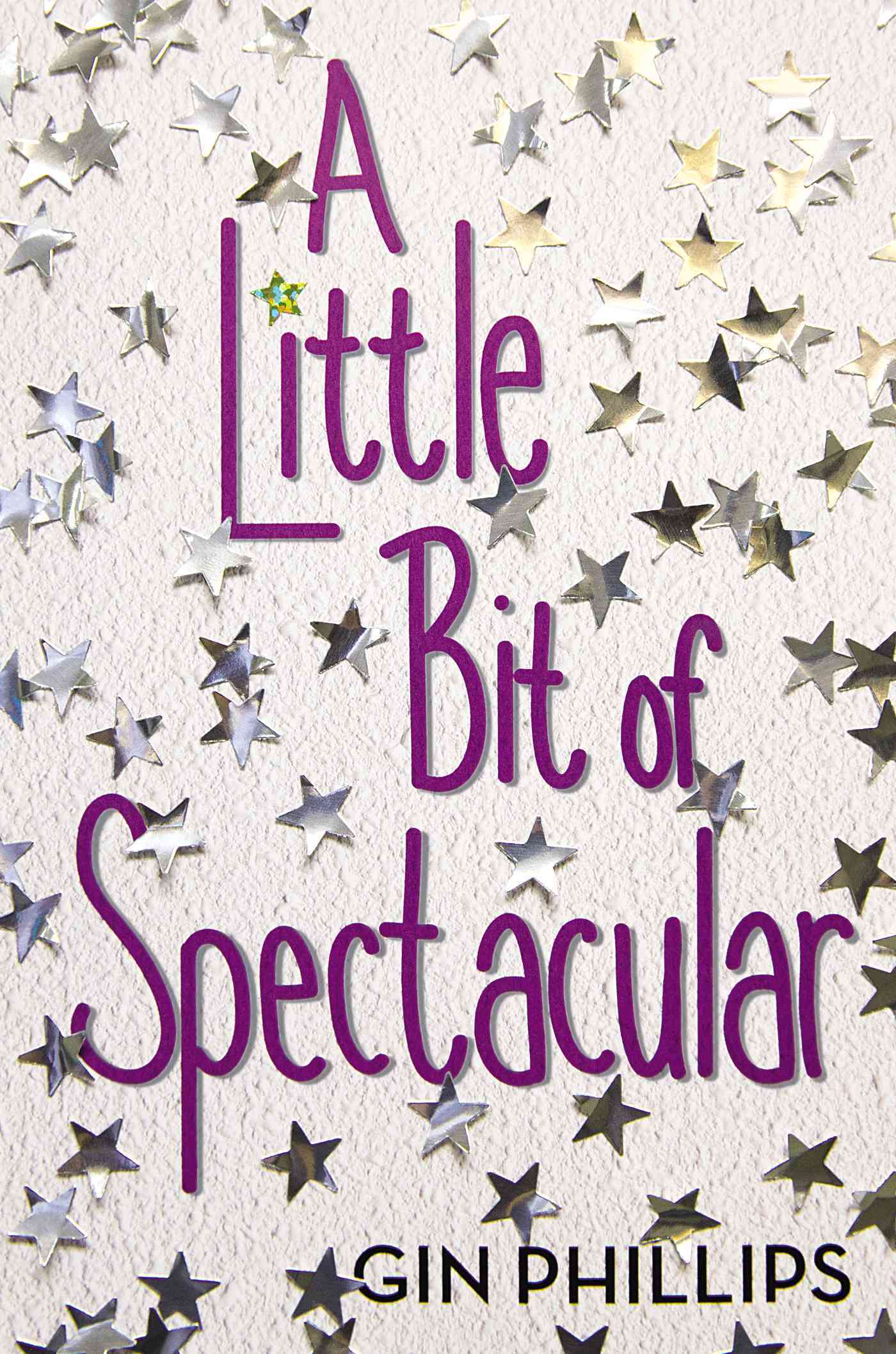 A Little Bit of Spectacular By Phillips, Gin